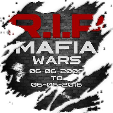 RIP Mafia Wars Ripped by Tina-Maria