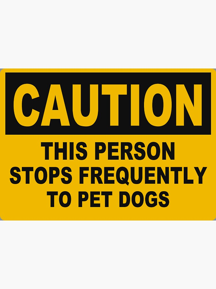 Caution: makes frequent dog stops by Rockocrock