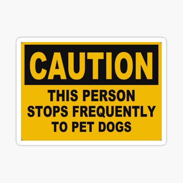 Caution: makes frequent dog stops Sticker