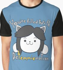 You're filled with Detemmienation Graphic T-Shirt