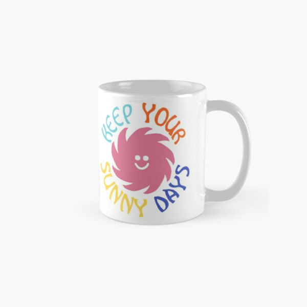 keep your sunny days Classic Mug