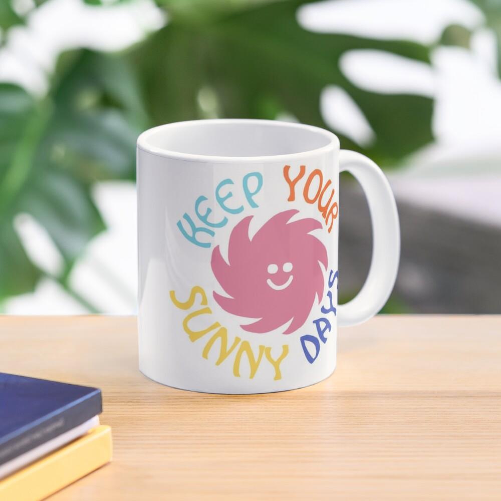 keep your sunny days Mug