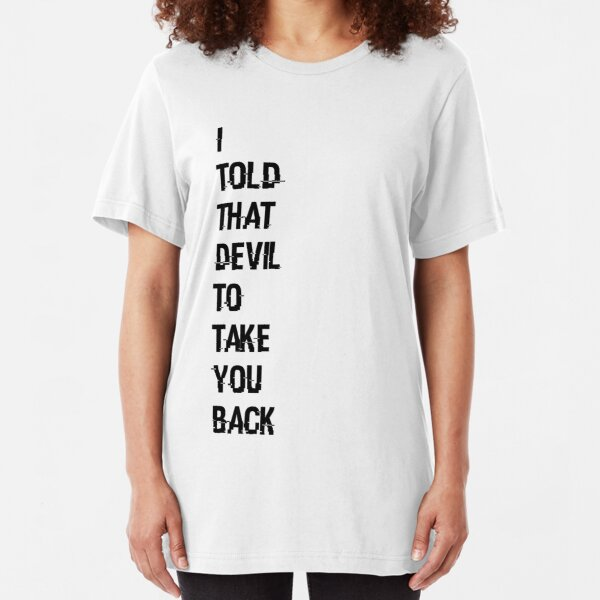 I told that devil to take you back - Wynonna Earp - Jill Andrews Slim Fit T-Shirt