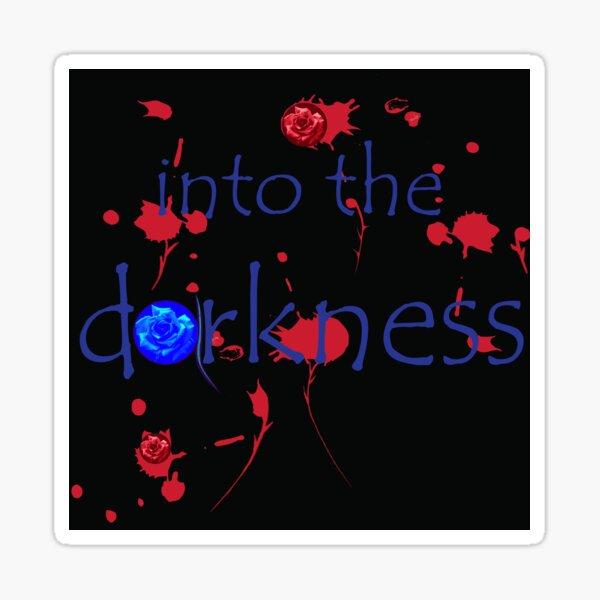 Into the darkness Sticker