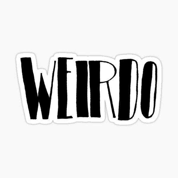 WEIRDO  Sticker