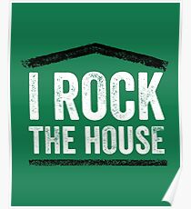 I Rock the House Poster
