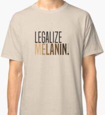 LEGALIZE MELANIN Classic T-Shirt