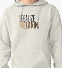 LEGALIZE MELANIN Pullover Hoodie