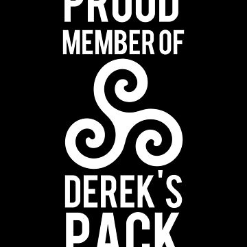 PROUD MEMBER OF DEREK'S PACK by saltnburn