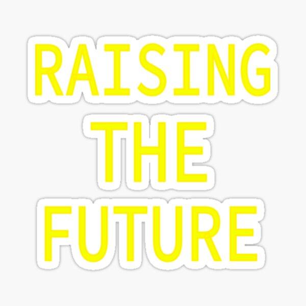 Rising the future Sticker