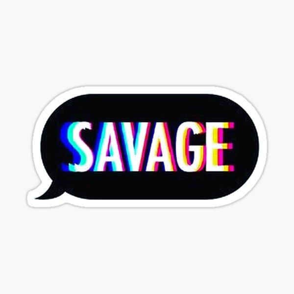 Savage text bubble Sticker