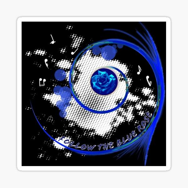 Follow the blue rose Sticker