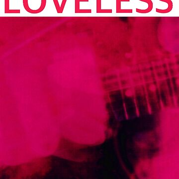 My Bloody Valentine Loveless by WARDSART