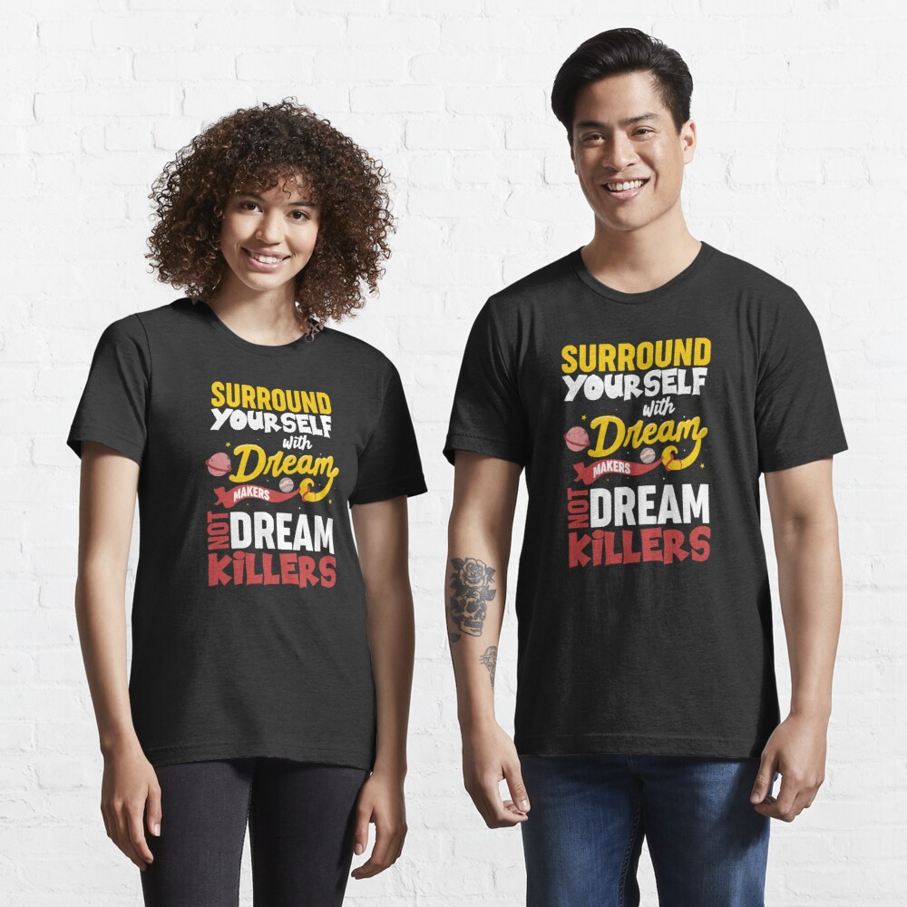 Surround Yourself With Dream Makers Essential T-Shirt