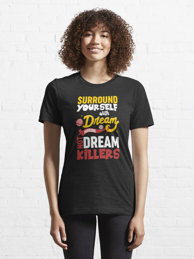 Alternate view of Surround Yourself With Dream Makers Essential T-Shirt