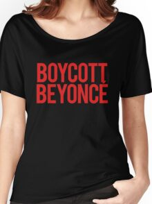 BOYCOTT BEYONCÉ Women's Relaxed Fit T-Shirt
