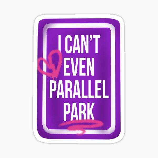 Parallel Park - Brutal SOUR OR Sticker