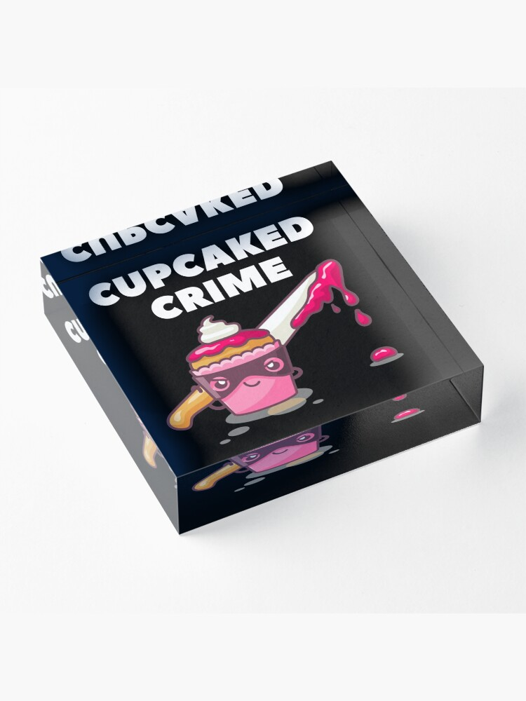 Alternate view of Cupcaked Crime Acrylic Block