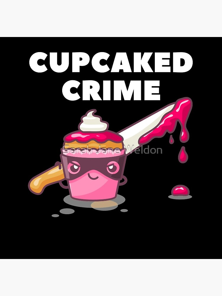 Cupcaked Crime by SarahRowsSolo