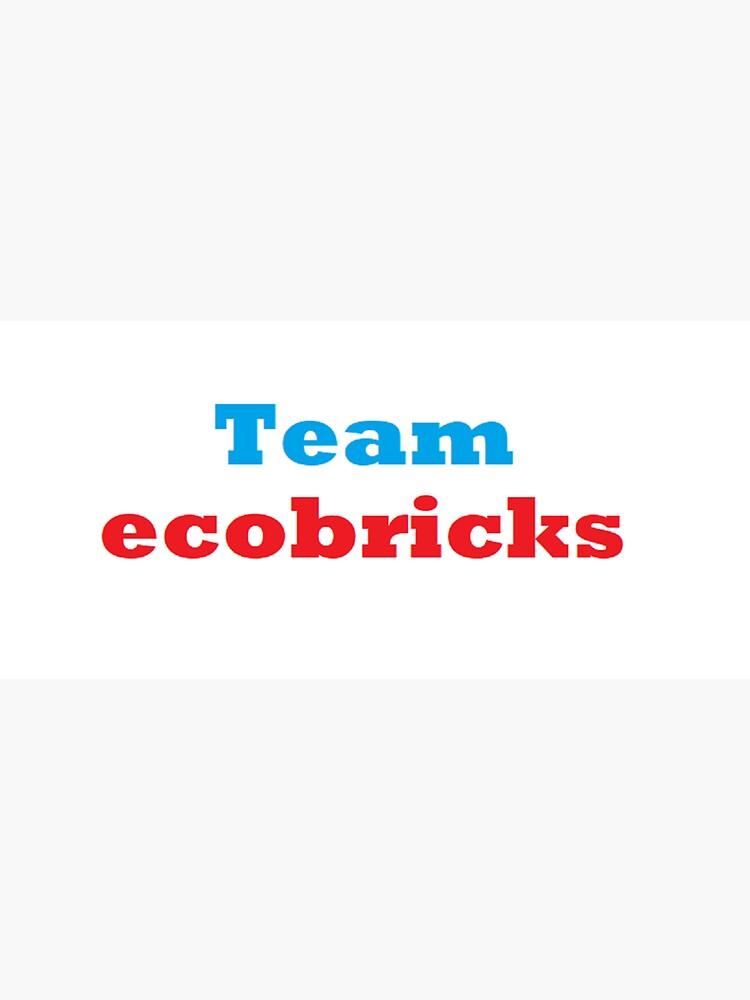 Team ecobricks World Wide by DJLancs