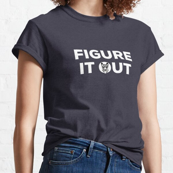 Letterkenny - Figure it Out Classic T-Shirt
