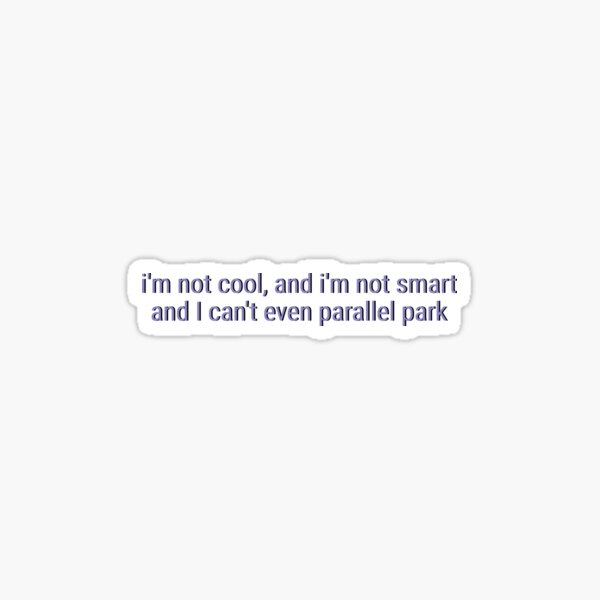 Olivia Rodrigo Brutal Lyrics Graphic - I Can't Even Parallel Park Sticker