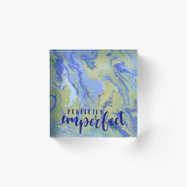 Perfectly Imperfect Acrylic Block