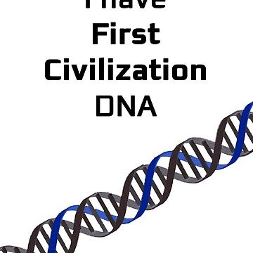First Civilization DNA by RobSp1derp1g