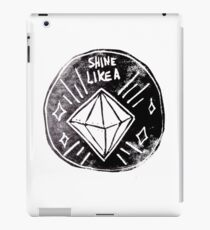 Shine like a diamond iPad Case/Skin