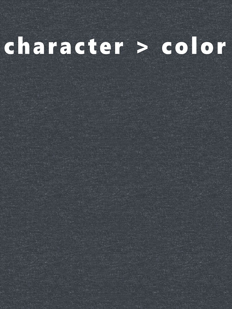 Character is Greater than Color by Recruitees