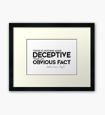 deceptive: an obvious fact - arthur conan doyle Framed Print