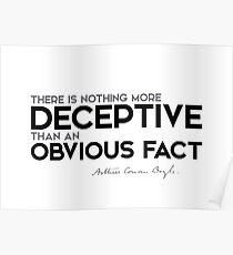 deceptive: an obvious fact - arthur conan doyle Poster