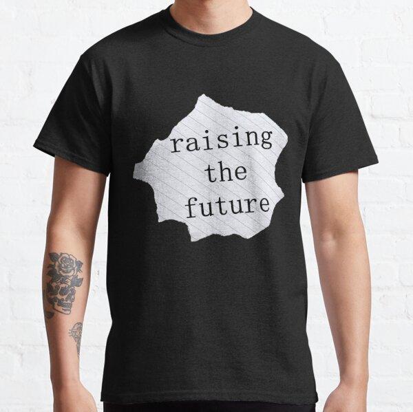Raising the future Classic T-Shirt