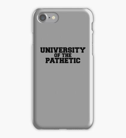 University of the Pathetic iPhone Case/Skin