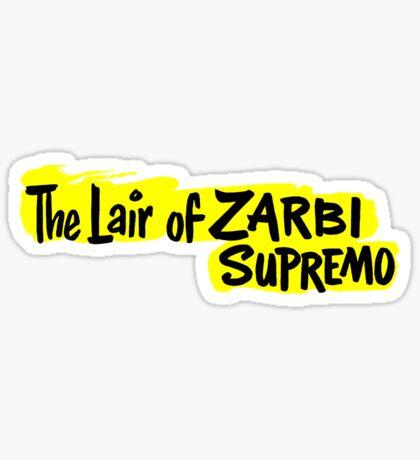 The Lair of Zarbi Supremo Sticker