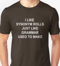 I Like Synonym Rolls Just Like Grammar used to make T-Shirt