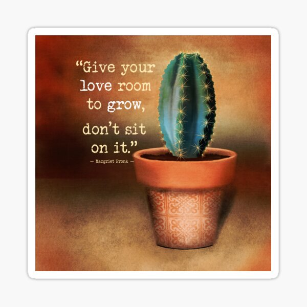 Give Your Love Room To Grow, Don't sit on it Sticker