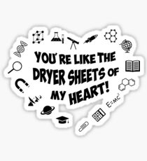 You're like the dryer sheets of my heart! Sticker