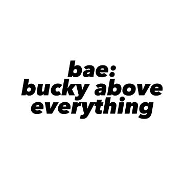 Bae: Bucky Above Everything by kinnycatherine