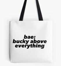 Bae: Bucky Above Everything Tote Bag