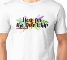 Here for the Dole Whip (with Flowers) Unisex T-Shirt