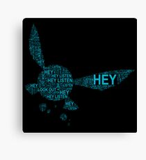 Hey, Listen! Canvas Print
