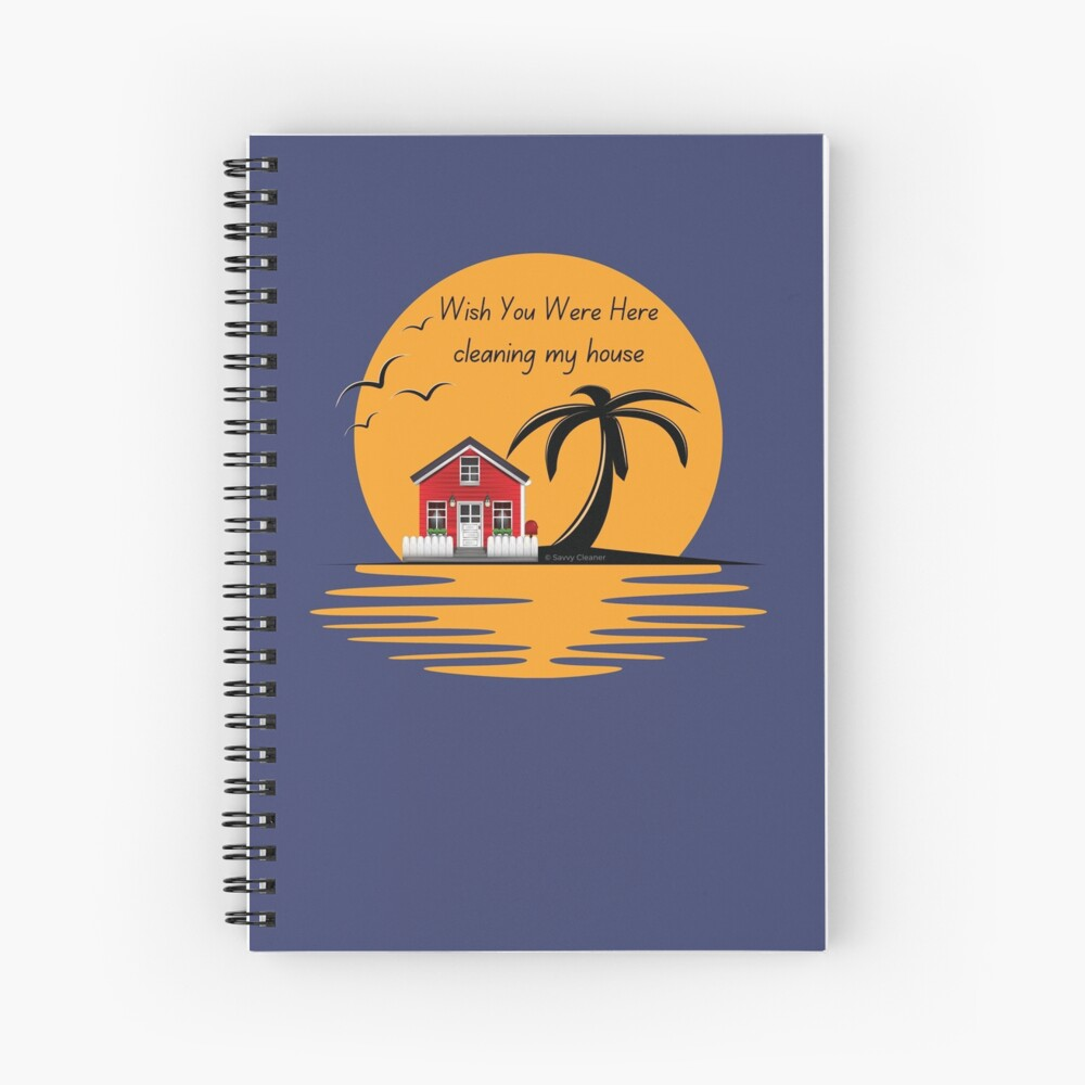 Wish You Were Here Cleaning My House Funny House Cleaning Gifts Spiral Notebook