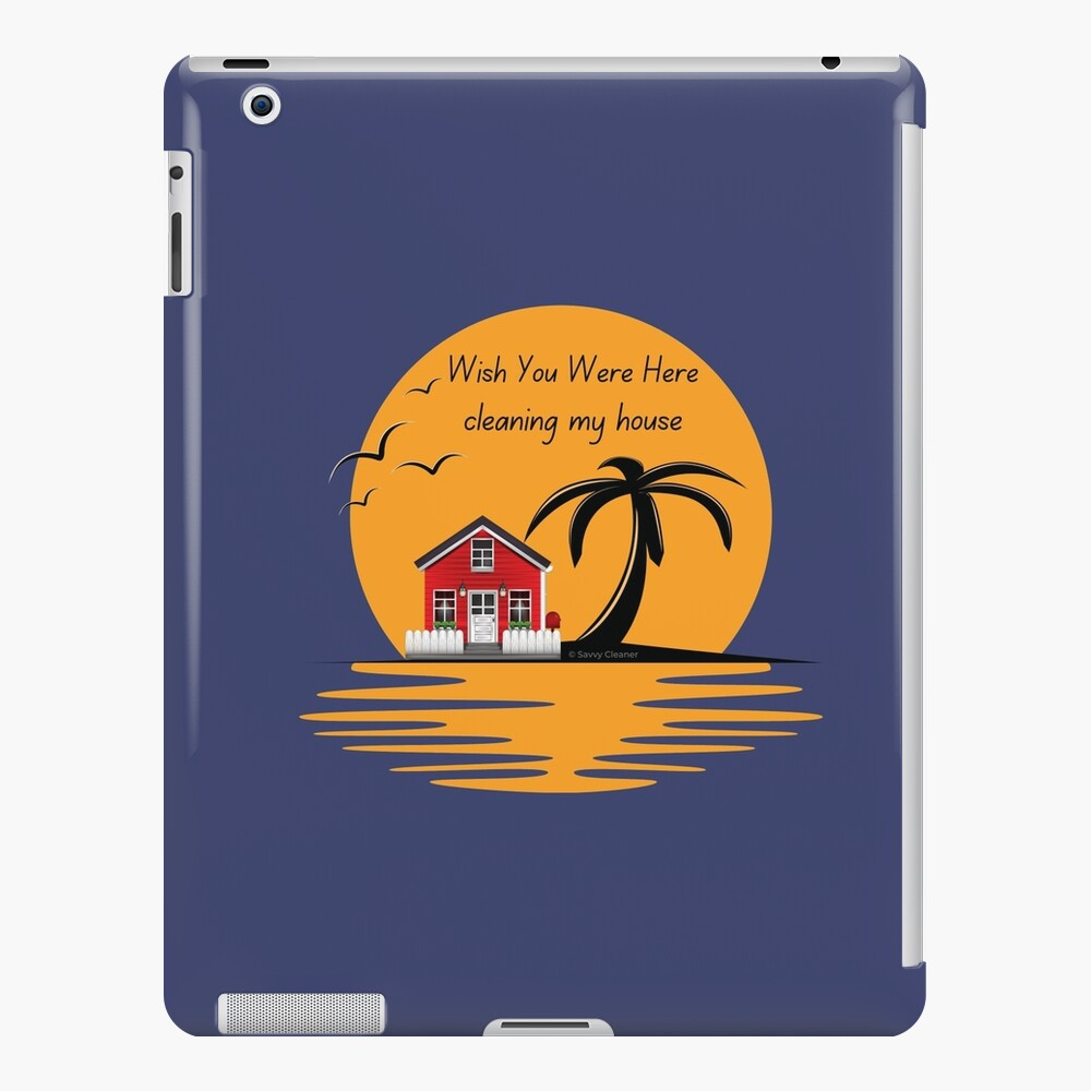 Wish You Were Here Cleaning My House Funny House Cleaning Gifts iPad Case & Skin