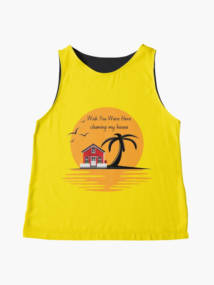 Alternate view of Wish You Were Here Cleaning My House Funny House Cleaning Gifts Sleeveless Top