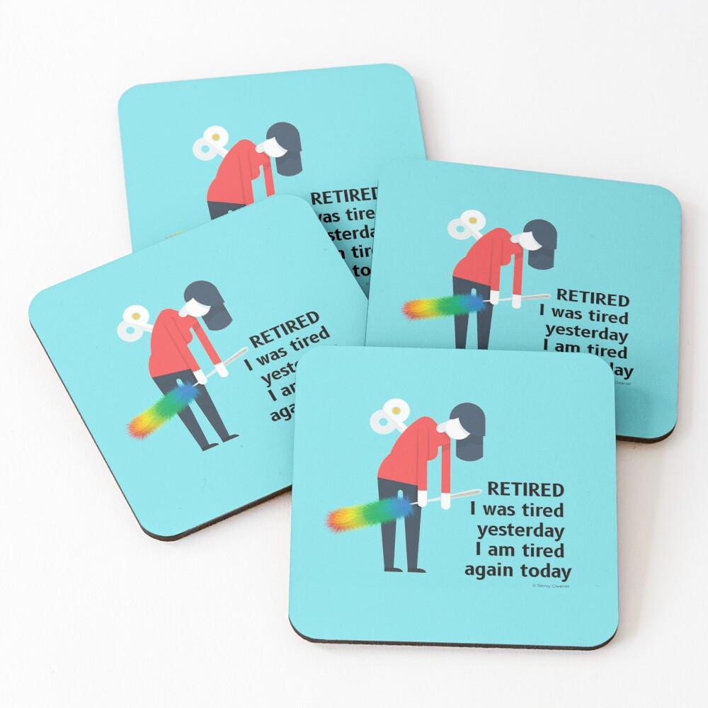 Retired I was Tired Yesterday I Am Tired Again Today Cleaning Lady Gifts Coasters (Set of 4)
