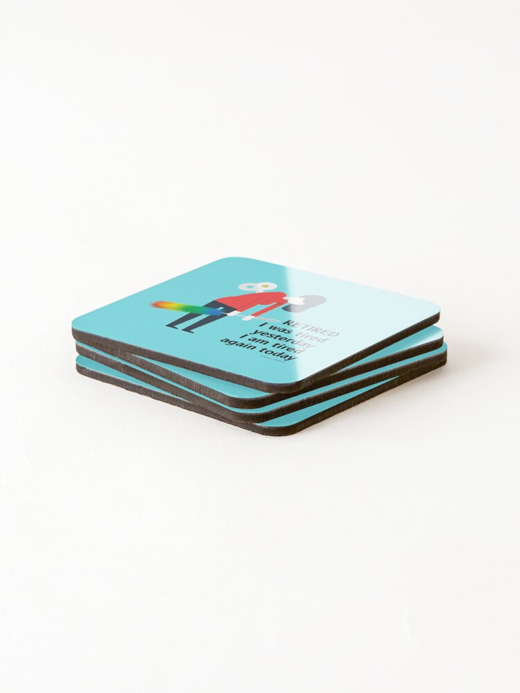 Alternate view of Retired I was Tired Yesterday I Am Tired Again Today Cleaning Lady Gifts Coasters (Set of 4)