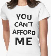 Camiseta entallada para mujer You can't afford me
