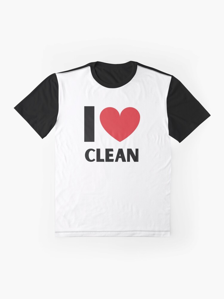Alternate view of I Love Clean Valentine Heart Fun Cleaning Lady Gifts Graphic T-Shirt