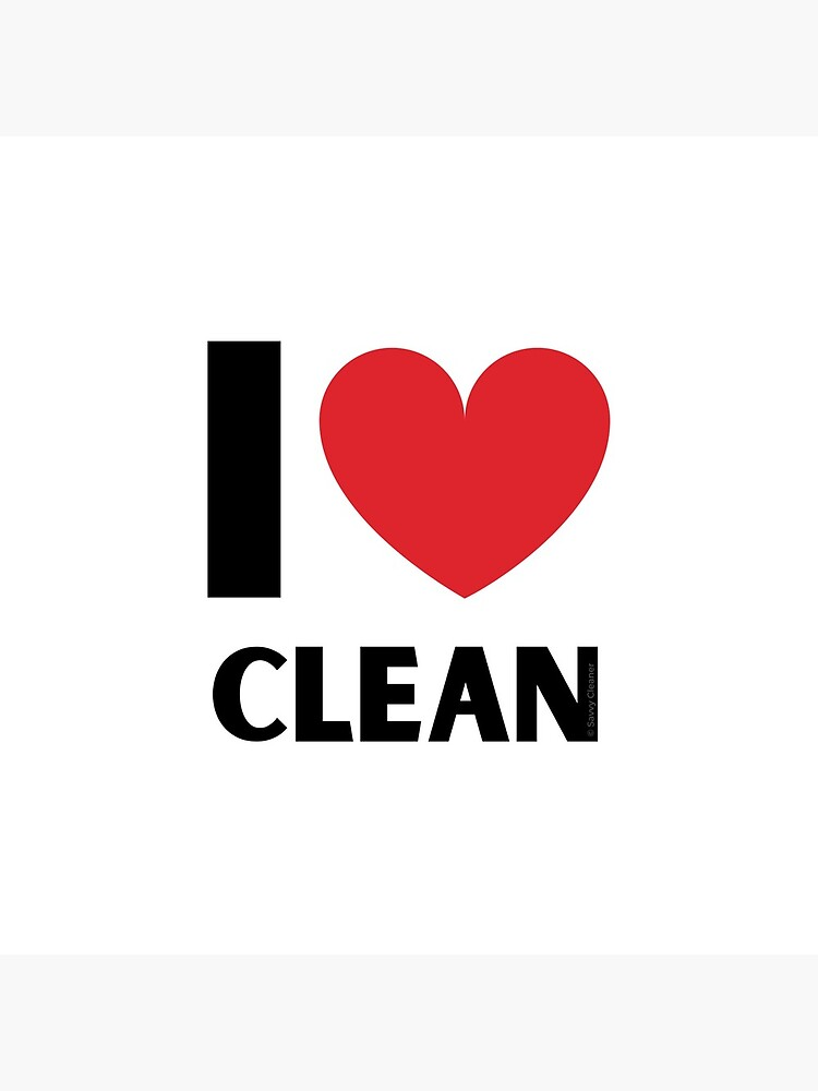 I Love Clean Valentine Heart Fun Cleaning Lady Gifts by SavvyCleaner